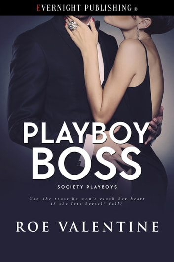 Playboy Boss ebook by Roe Valentine
