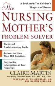 The Nursing Mother's Problem Solver ebook by Claire Martin