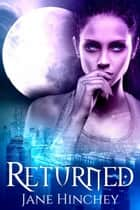 Returned ebook by Jane Hinchey
