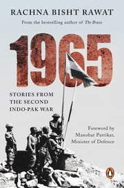 1965 - Stories from the Second Indo-Pakistan War ebook by Rachna Bisht