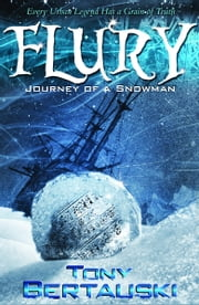 Flury: Journey of a Snowman - A Science Fiction Adventure ebook by Tony Bertauski