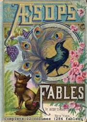 Aesop's Fables (Complete 12 Volumes) ebook by Aesop