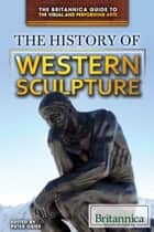 The History of Western Sculpture ebook by Peter Osier,Amelie von Zumbusch