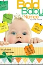 Bold Baby Names ebook by Sarah Douglas