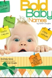 Bold Baby Names - A fun collection of names ebook by Sarah Douglas