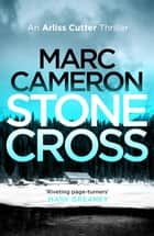 Stone Cross ebook by Marc Cameron