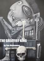 The Greatest King ebook by Sue Muldowney