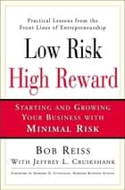 Low Risk, High Reward ebook by Bob Reiss