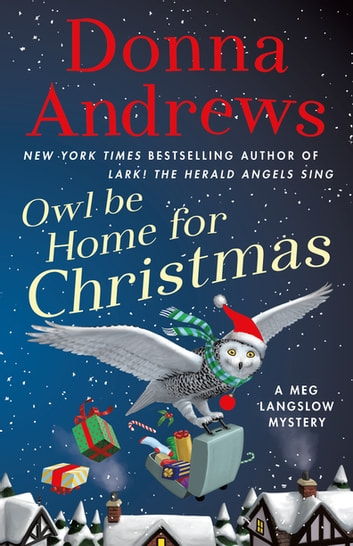 Owl Be Home for Christmas - A Meg Langslow Mystery ebook by Donna Andrews