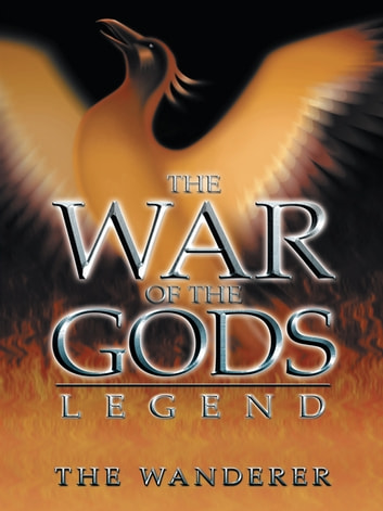 The War of the Gods - Legend ebook by The Wanderer