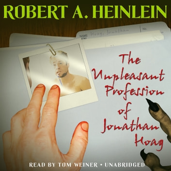 The Unpleasant Profession of Jonathan Hoag audiobook by Robert A. Heinlein