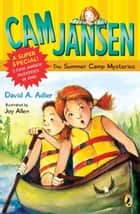 Cam Jansen: Cam Jansen and the Summer Camp Mysteries - A Super Special ebook by David A. Adler, Joy Allen