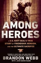 Among Heroes ebook by Brandon Webb,John David Mann