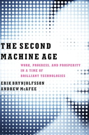 The Second Machine Age: Work, Progress, and Prosperity in a Time of Brilliant Technologies ekitaplar by Erik Brynjolfsson, Andrew McAfee
