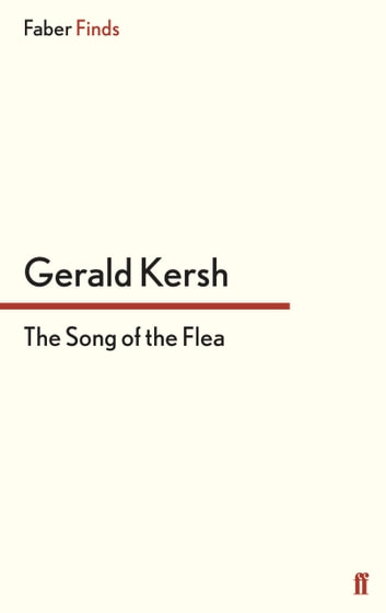 The Song of the Flea ebook by Gerald Kersh