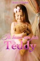 Ik houd van jou, Teddy ebook by Scott Gordon