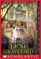 The Doll Graveyard ebook by Lois Ruby