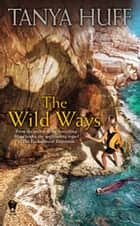 The Wild Ways ebook by Tanya Huff