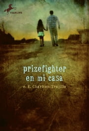 Prizefighter en Mi Casa ebook by e.E. Charlton-Trujillo