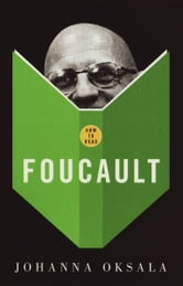 How To Read Foucault ebook by Johanna Oksala