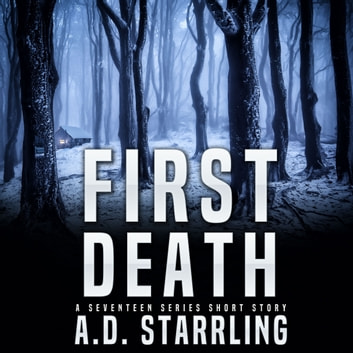 First Death - A Seventeen Series Short Story audiobook by AD Starrling