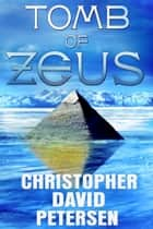 Tomb of Zeus ebook by christopher david petersen