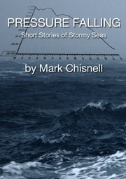 Pressure Falling: Short Stories of Stormy Seas ebook by Kobo.Web.Store.Products.Fields.ContributorFieldViewModel