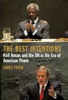The Best Intentions ebook by James Traub