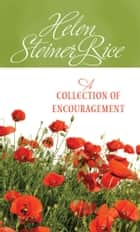 A Collection of Encouragement ebook by Helen Steiner Rice