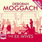 The Ex-Wives audiobook by Deborah Moggach