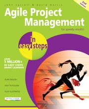 Agile Project Management in easy steps, 2nd edition ebook by John Carroll,David Morris