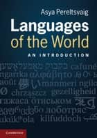 Languages of the World - An Introduction ebook by Asya Pereltsvaig