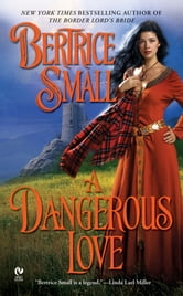 A Dangerous Love ebook by Bertrice Small