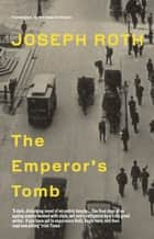 The Emperor's Tomb ebook by Joseph Roth, Michael Hofmann