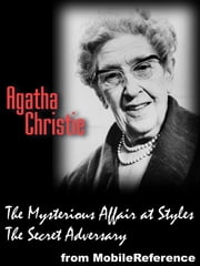 Works Of Agatha Christie: 2 Novels: The Mysterious Affair At Styles And The Secret Adversary (Mobi Collected Works) ebook by Agatha Christie