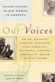 Our Voices - Issues Facing Black Women in America ebook by Amanda Johnson,Sabrina D. Black,Lisa Crayton,Victoria Johnson,Valerie Clayton,Karen Waddles,MD Taffy A. Anderson,Doretha O'Quinn,Yolanda W. Powell,Felicia Middlebrooks