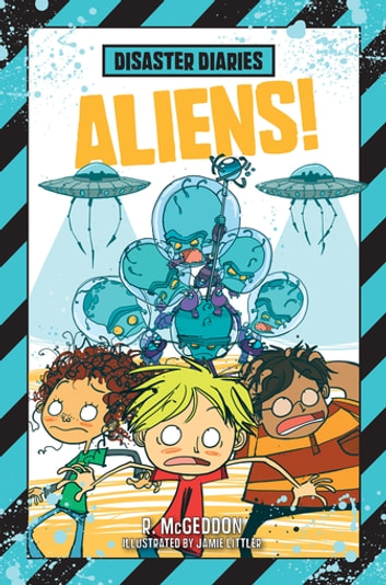 Disaster Diaries: Aliens! eBook by R. McGeddon