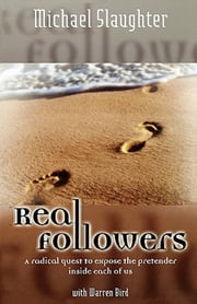 Real Followers - A Radical Quest to Expose the Pretender Inside Each of Us ebook by Mike Slaughter