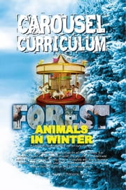 Carousel Curriculum Forest Animals in Winter ebook by Bridgett Parsons