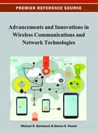 Advancements and Innovations in Wireless Communications and Network Technologies ebook by Michael Bartolacci,Steven R. Powell