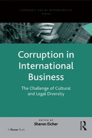Corruption in International Business - The Challenge of Cultural and Legal Diversity ebook by Sharon Eicher