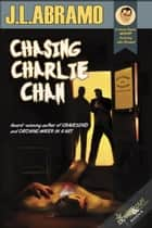 Chasing Charlie Chan - A Jimmy Pigeon Mystery featuring P.I. Jake Diamond eBook by J.L. Abramo