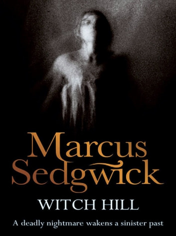 Witch Hill ebook by Marcus Sedgwick