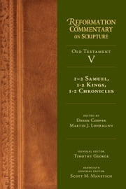 1-2 Samuel, 1-2 Kings, 1-2 Chronicles ebook by Derek Cooper,Martin J. Lohrmann