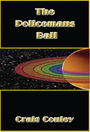 The Policeman's Ball ebook by Craig Conley