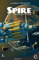 Spire 2 - Ce qui divise - Spire, volume 2 ebook by Laurent GENEFORT, MANCHU