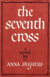 The Seventh Cross ebook by Anna Seghers