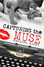 Capturing the Muse ebook by Madison Avery