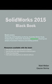 SolidWorks 2015 Black Book ebook by Gaurav Verma,Matt Weber