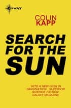 Search for the Sun ebook by Colin Kapp
